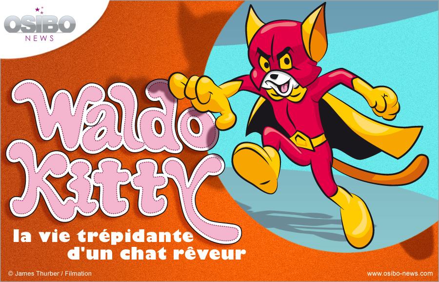 Waldo Kitty La Vie Trepidante Du Chat Reveur